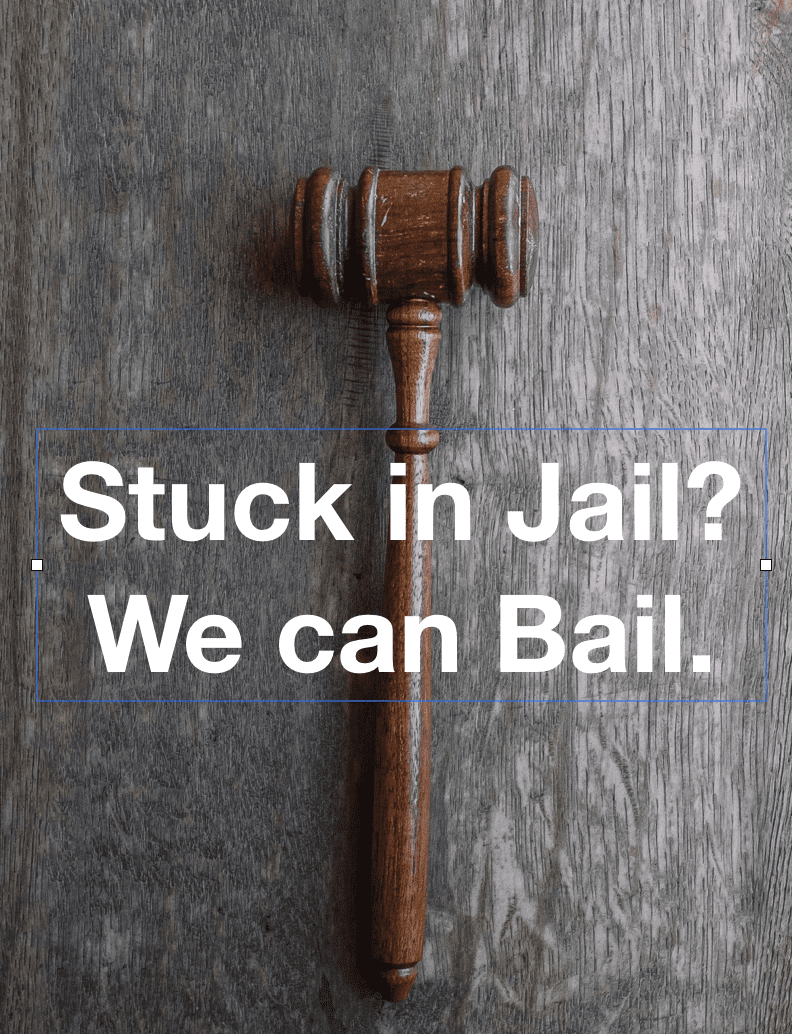 "Gavel on table with ""Stuck in Jail? We Bail"" sign; gavel image by Wesley Tingey, via Unsplash.com, text added."