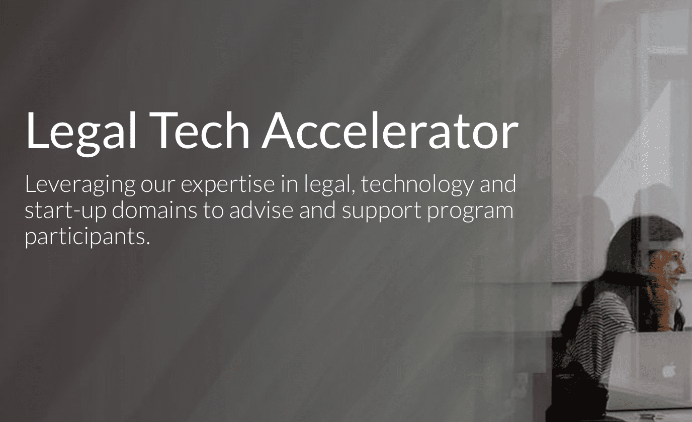 Legal Tech Accelerator: Leveraging our expertise in legal, technology and start-up domains to advise and support program participants. Image courtesy of LexisNexis.